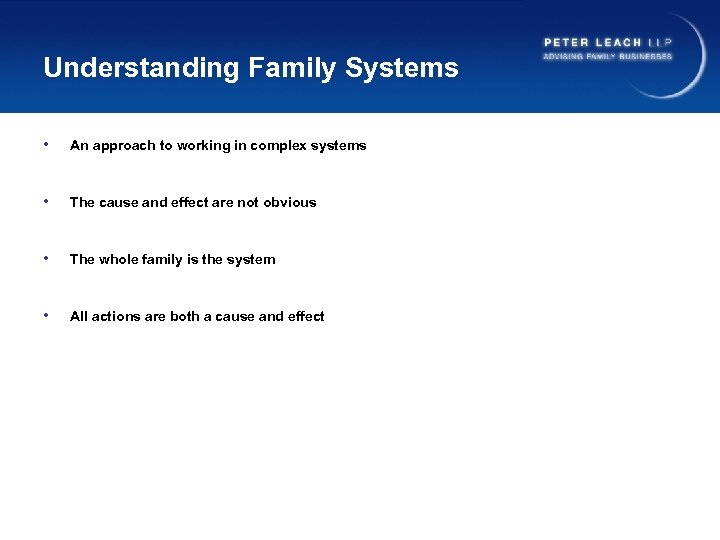 Understanding Family Systems • An approach to working in complex systems • The cause