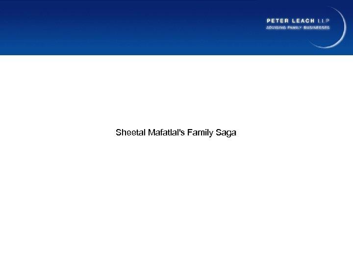 Sheetal Mafatlal's Family Saga
