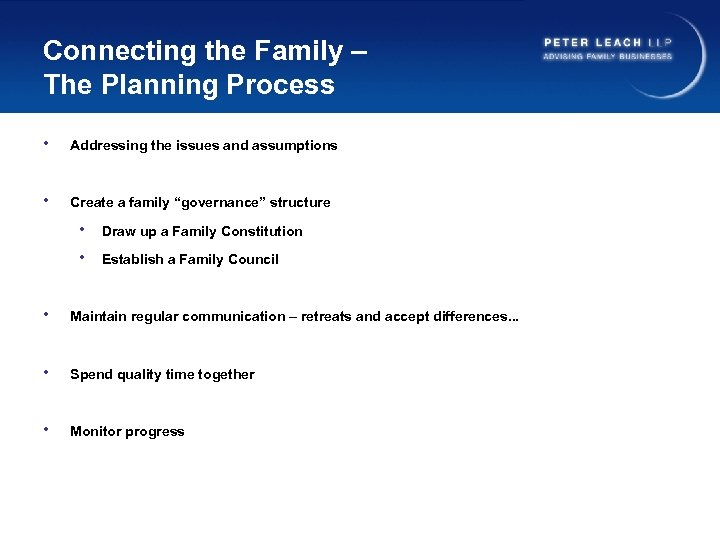 Connecting the Family – The Planning Process • Addressing the issues and assumptions •