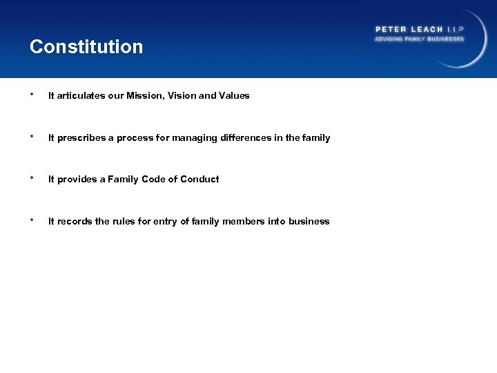 Constitution • It articulates our Mission, Vision and Values • It prescribes a process