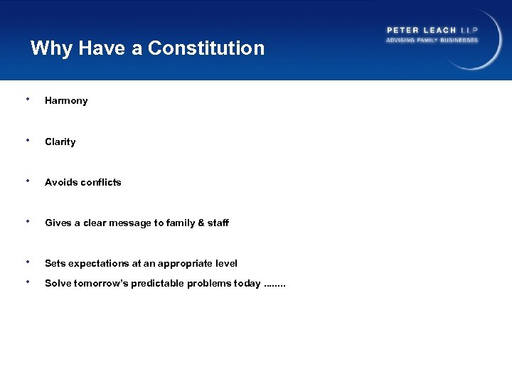 Why Have a Constitution • Harmony • Clarity • Avoids conflicts • Gives a
