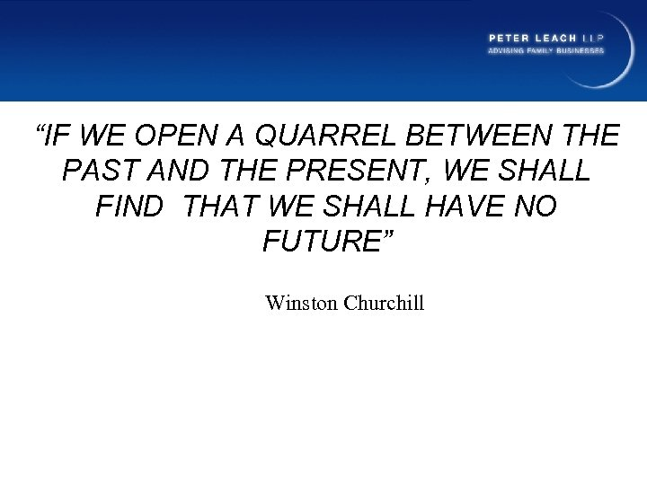"""""""IF WE OPEN A QUARREL BETWEEN THE PAST AND THE PRESENT, WE SHALL FIND"""