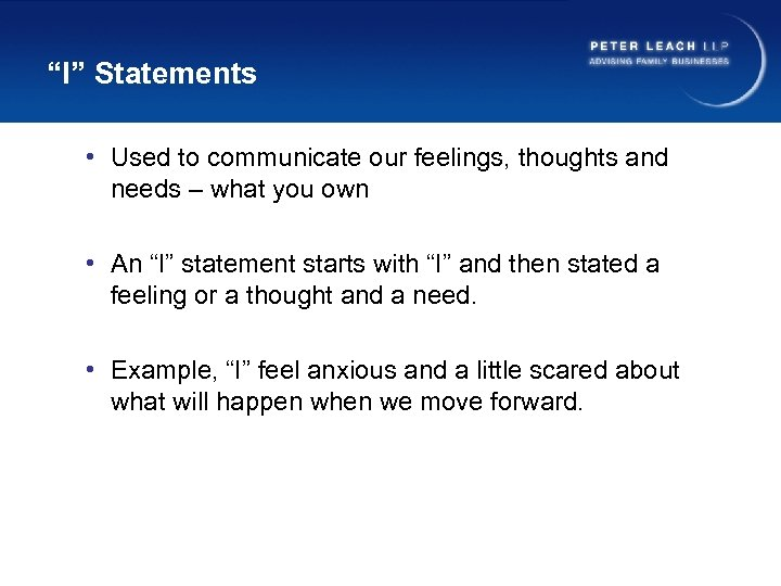 """""""I"""" Statements • Used to communicate our feelings, thoughts and needs – what you"""
