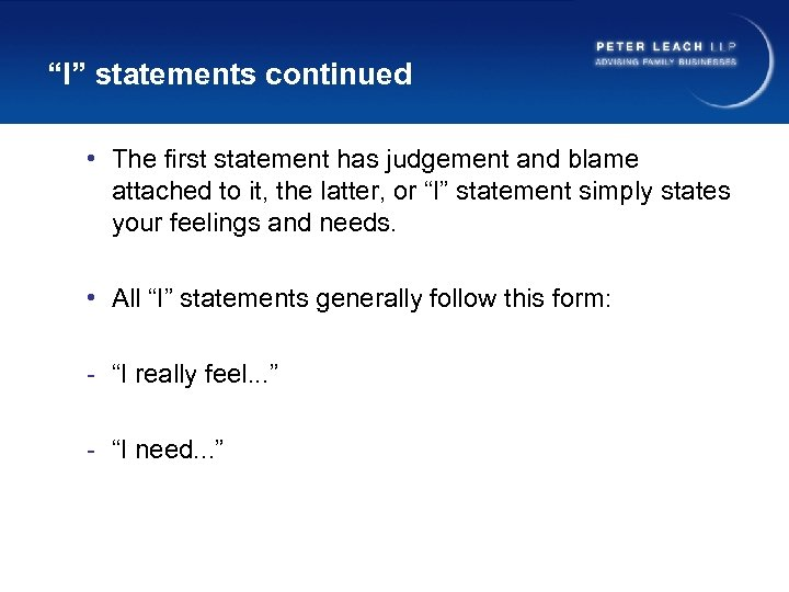 """""""I"""" statements continued • The first statement has judgement and blame attached to it,"""