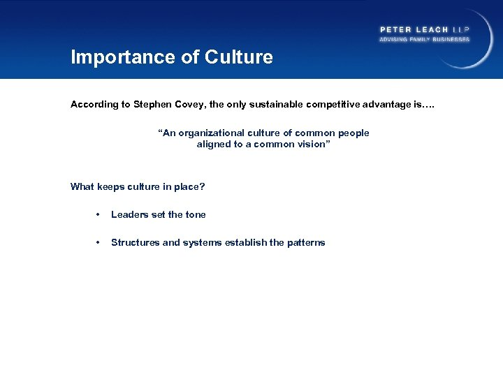 """Importance of Culture According to Stephen Covey, the only sustainable competitive advantage is…. """"An"""