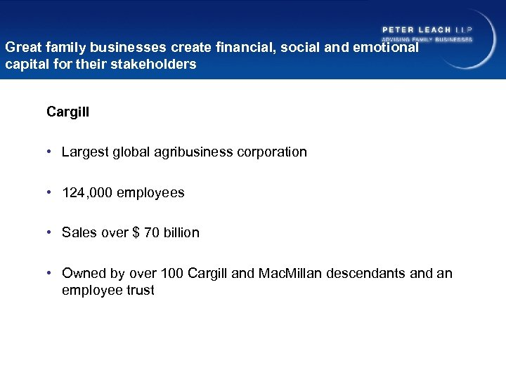 Great family businesses create financial, social and emotional capital for their stakeholders Cargill •