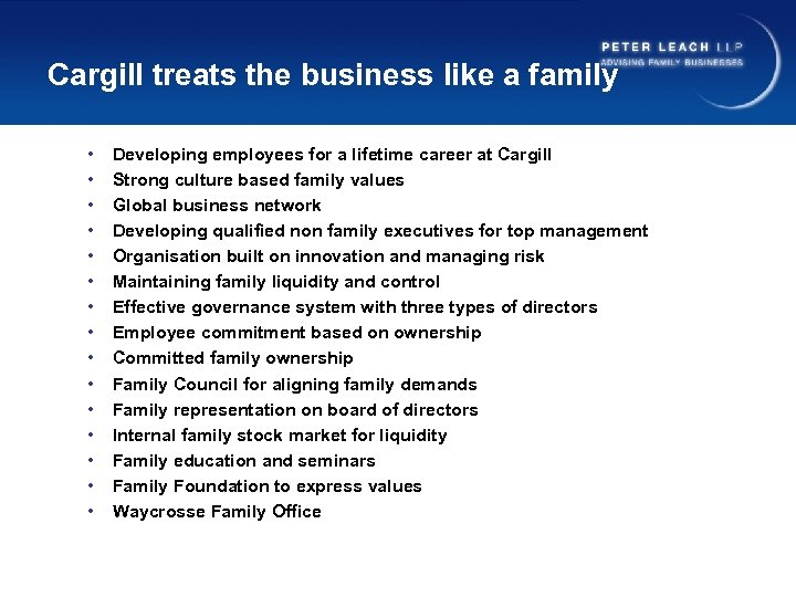 Cargill treats the business like a family • • • • Developing employees for