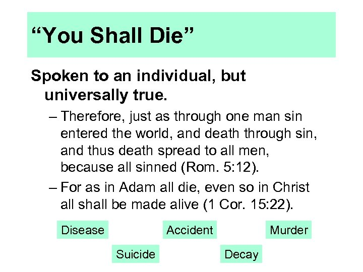 """You Shall Die"" Spoken to an individual, but universally true. – Therefore, just as"