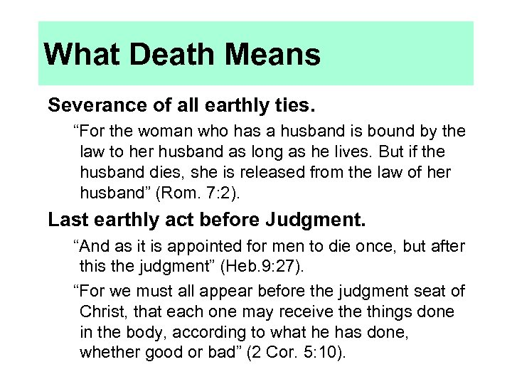 "What Death Means Severance of all earthly ties. ""For the woman who has a"