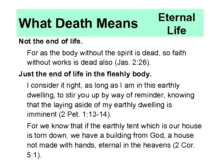What Death Means Eternal Life Not the end of life. For as the body