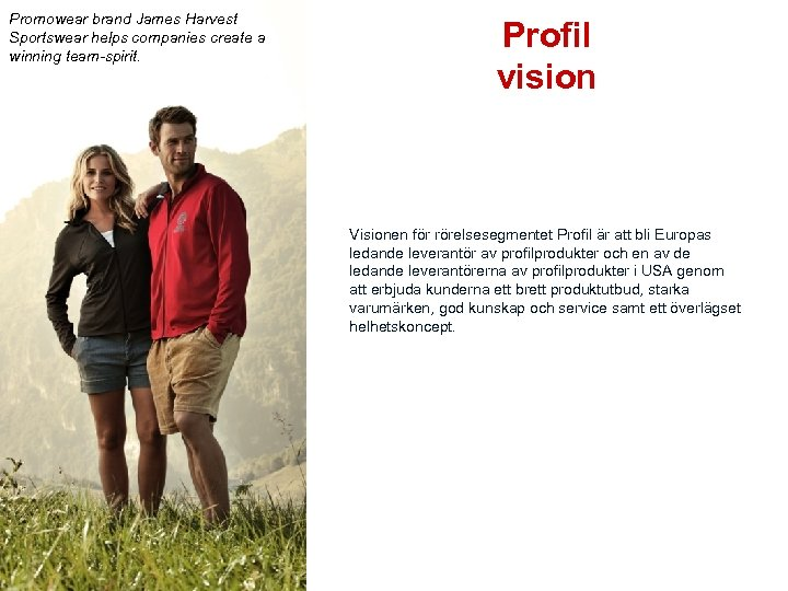 Promowear brand James Harvest Sportswear helps companies create a winning team-spirit. Profil vision Visionen