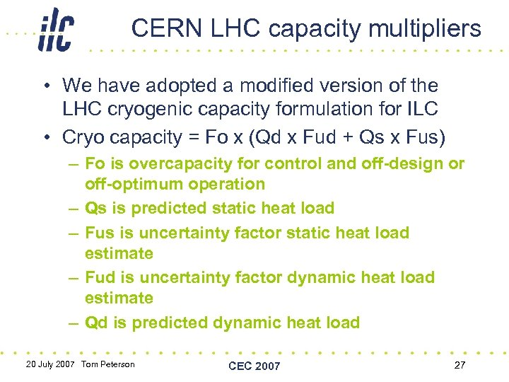 CERN LHC capacity multipliers • We have adopted a modified version of the LHC