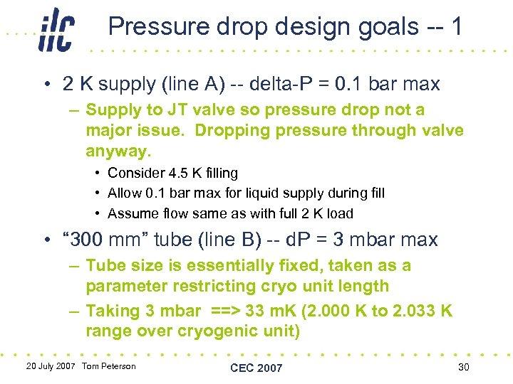 Pressure drop design goals -- 1 • 2 K supply (line A) -- delta-P
