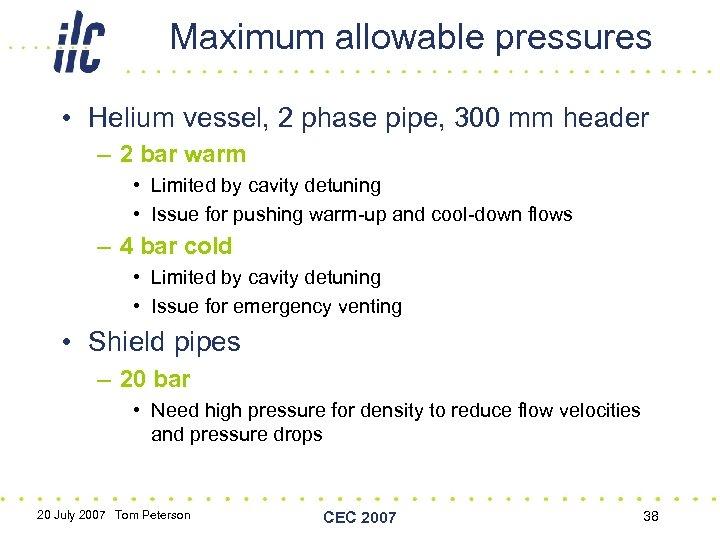 Maximum allowable pressures • Helium vessel, 2 phase pipe, 300 mm header – 2