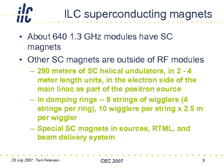 ILC superconducting magnets • About 640 1. 3 GHz modules have SC magnets •