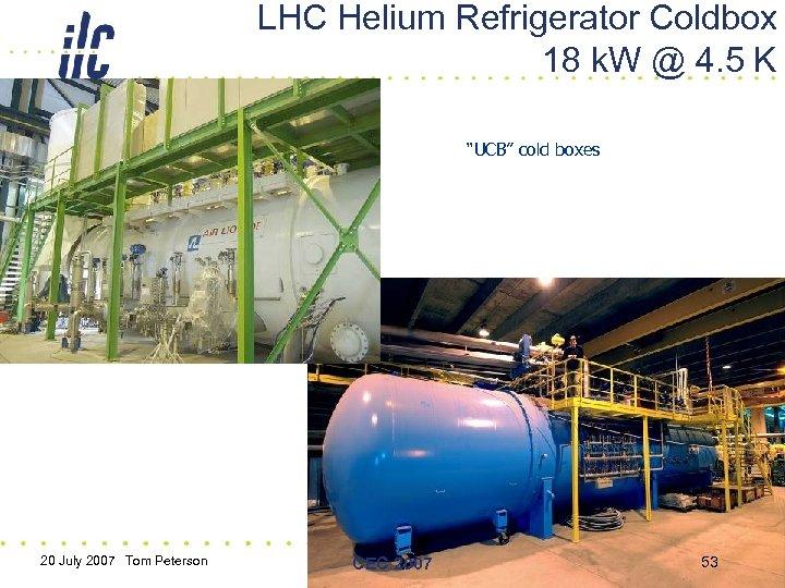 "LHC Helium Refrigerator Coldbox 18 k. W @ 4. 5 K ""UCB"" cold boxes"