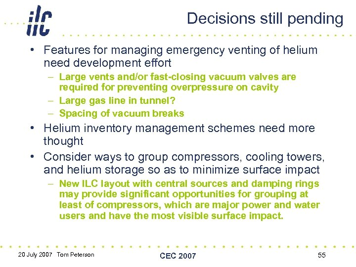 Decisions still pending • Features for managing emergency venting of helium need development effort