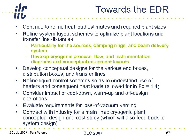 Towards the EDR • Continue to refine heat load estimates and required plant sizes