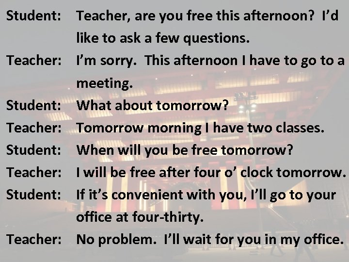 Student: Teacher, are you free this afternoon? I'd like to ask a few questions.