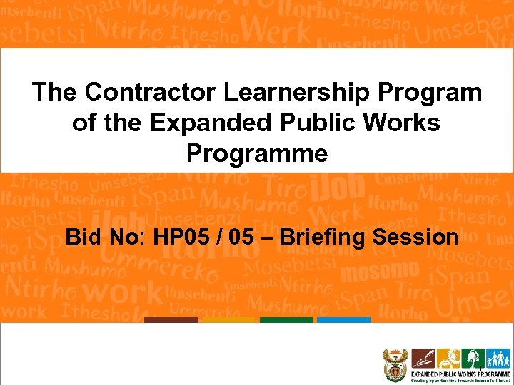 The Contractor Learnership Program of the Expanded Public Works Programme Bid No: HP 05