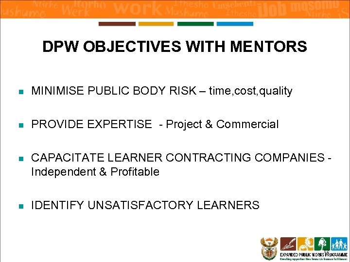 DPW OBJECTIVES WITH MENTORS n MINIMISE PUBLIC BODY RISK – time, cost, quality n