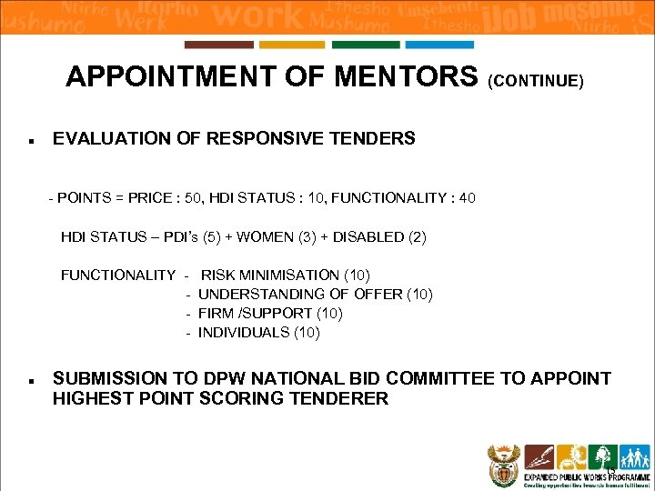 APPOINTMENT OF MENTORS (CONTINUE) n EVALUATION OF RESPONSIVE TENDERS - POINTS = PRICE :