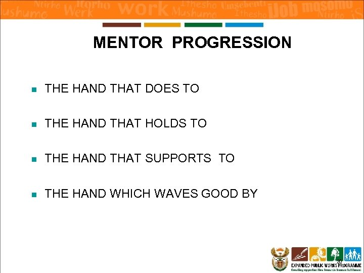 MENTOR PROGRESSION n THE HAND THAT DOES TO n THE HAND THAT HOLDS TO