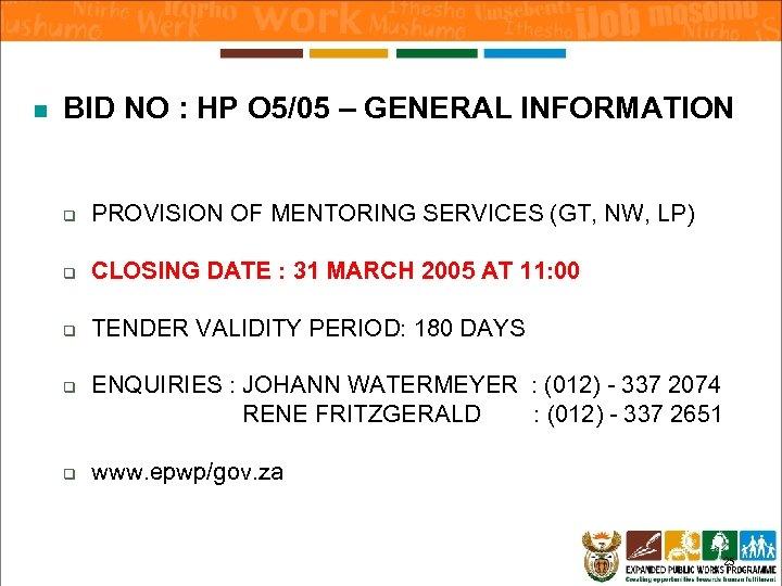 n BID NO : HP O 5/05 – GENERAL INFORMATION q PROVISION OF MENTORING