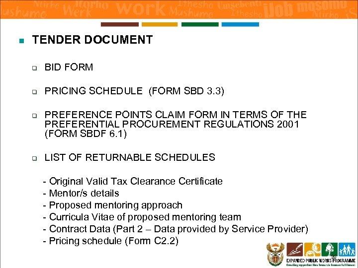 n TENDER DOCUMENT q BID FORM q PRICING SCHEDULE (FORM SBD 3. 3) q