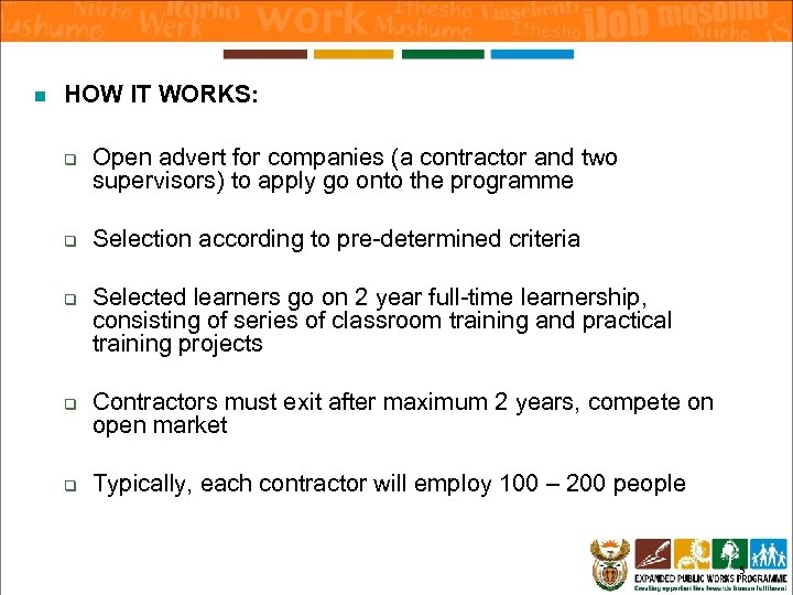 n HOW IT WORKS: q q q Open advert for companies (a contractor and