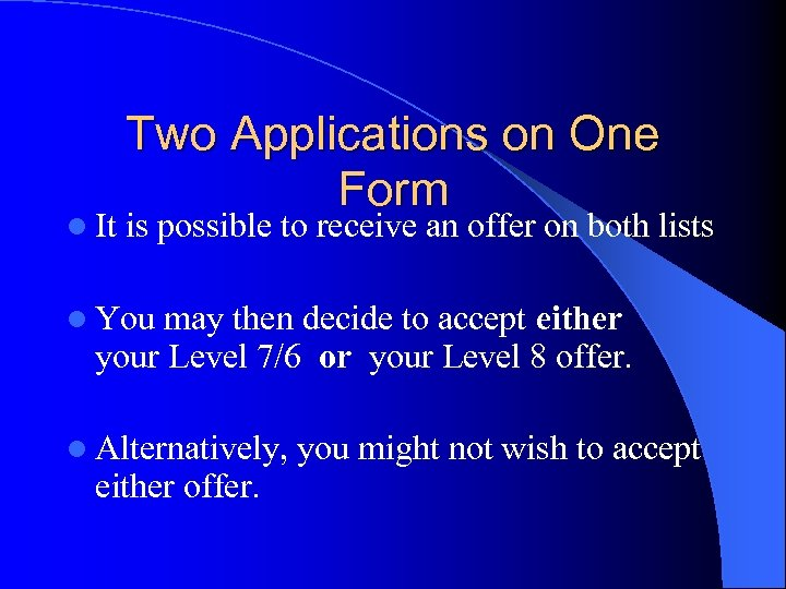 l It Two Applications on One Form is possible to receive an offer on