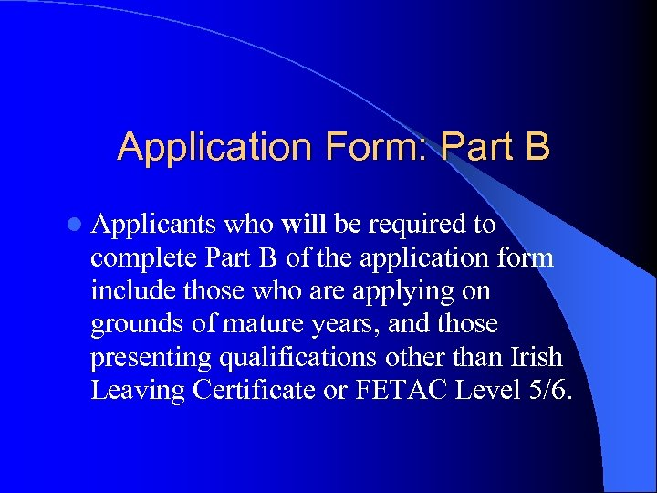 Application Form: Part B l Applicants who will be required to complete Part B