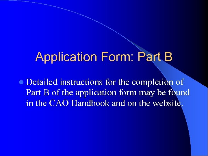 Application Form: Part B l Detailed instructions for the completion of Part B of