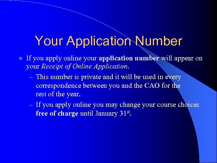 Your Application Number l If you apply online your application number will appear on