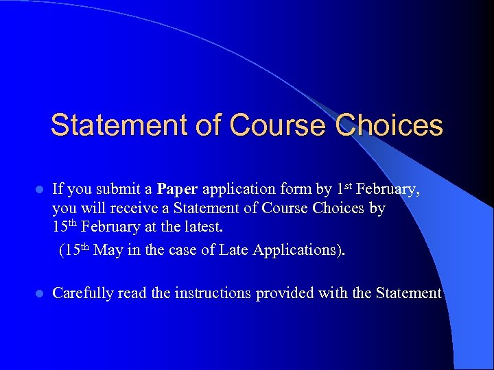 Statement of Course Choices l If you submit a Paper application form by 1