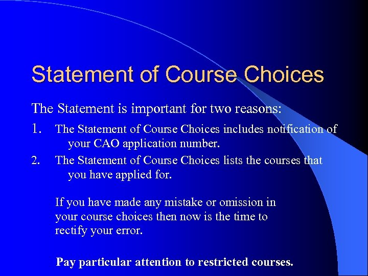 Statement of Course Choices The Statement is important for two reasons: 1. The Statement