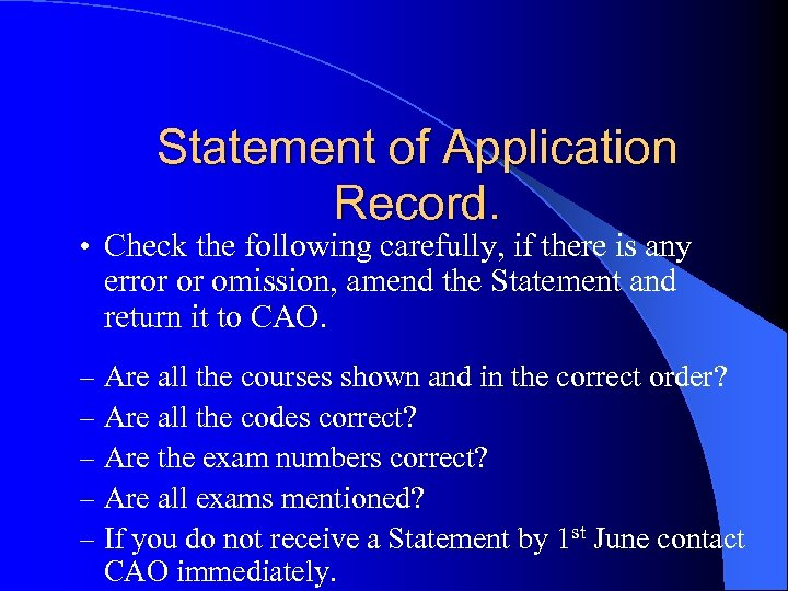 Statement of Application Record. • Check the following carefully, if there is any error