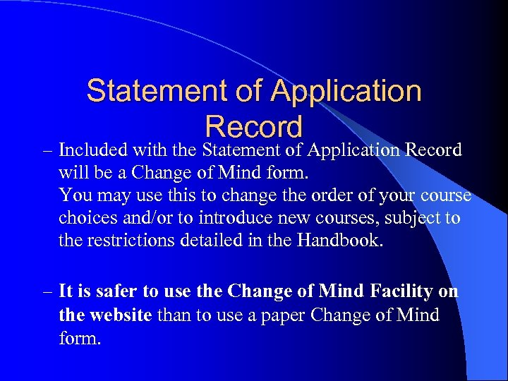 Statement of Application Record – Included with the Statement of Application Record will be