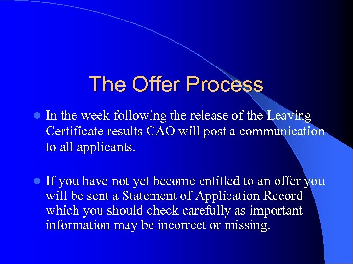 The Offer Process l In the week following the release of the Leaving Certificate