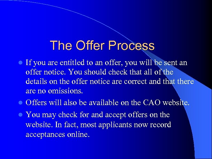 The Offer Process If you are entitled to an offer, you will be sent