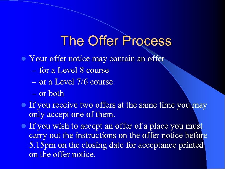 The Offer Process Your offer notice may contain an offer – for a Level
