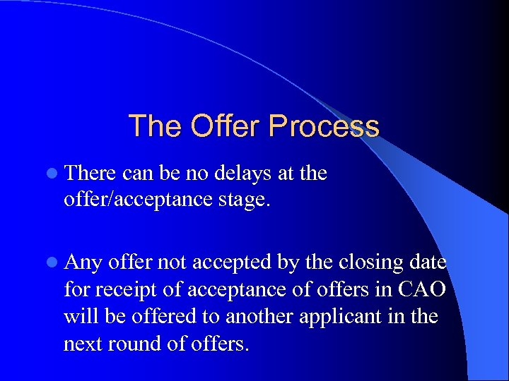 The Offer Process l There can be no delays at the offer/acceptance stage. l