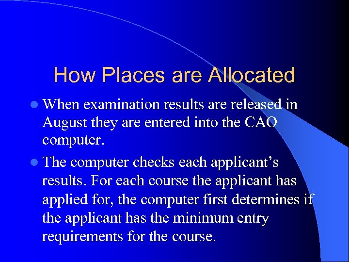 How Places are Allocated l When examination results are released in August they are
