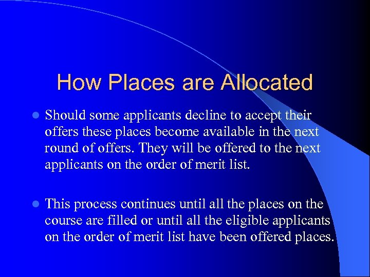 How Places are Allocated l Should some applicants decline to accept their offers these