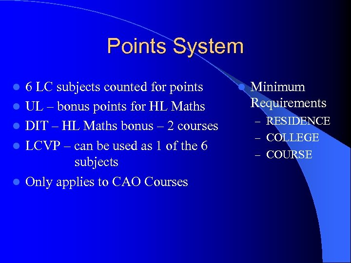 Points System l l l 6 LC subjects counted for points UL – bonus
