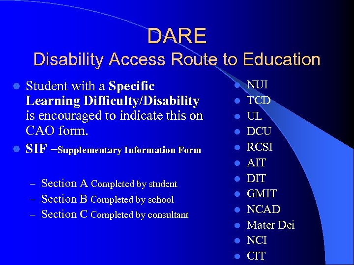 DARE Disability Access Route to Education Student with a Specific Learning Difficulty/Disability is encouraged