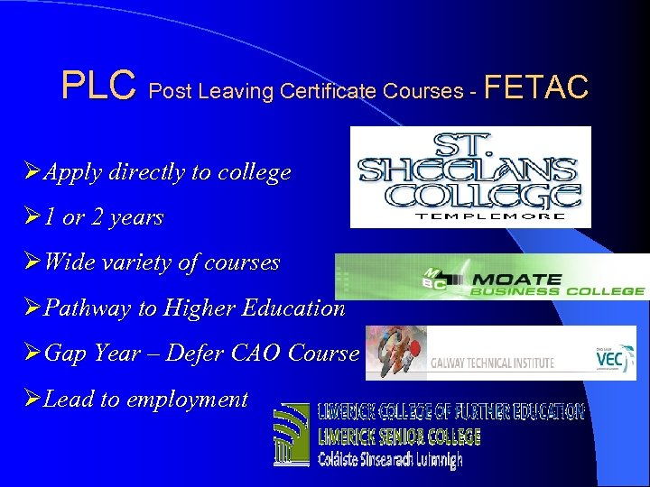 PLC Post Leaving Certificate Courses - FETAC ØApply directly to college Ø 1 or