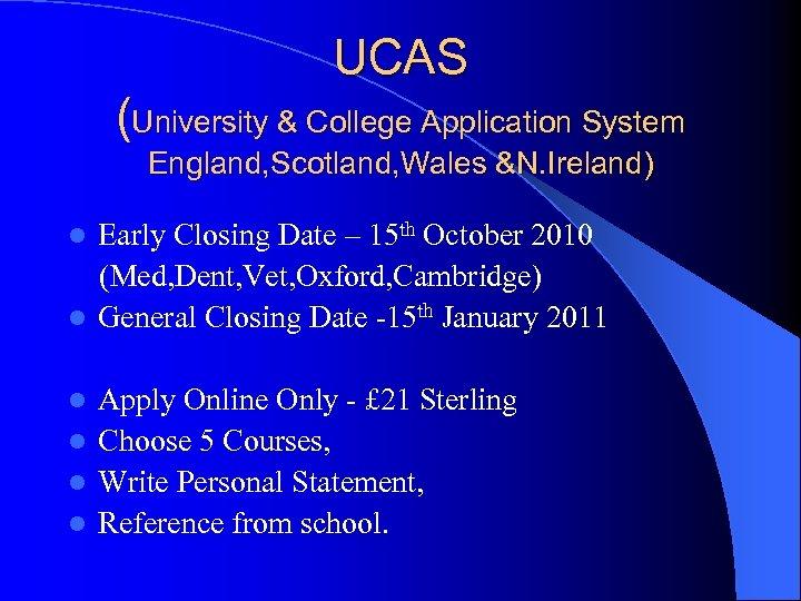 UCAS (University & College Application System England, Scotland, Wales &N. Ireland) Early Closing Date