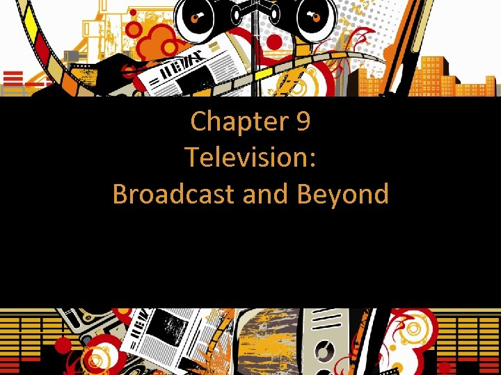 Chapter 9 Television: Broadcast and Beyond