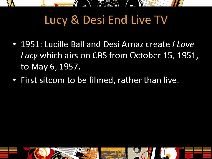 Lucy & Desi End Live TV • 1951: Lucille Ball and Desi Arnaz create